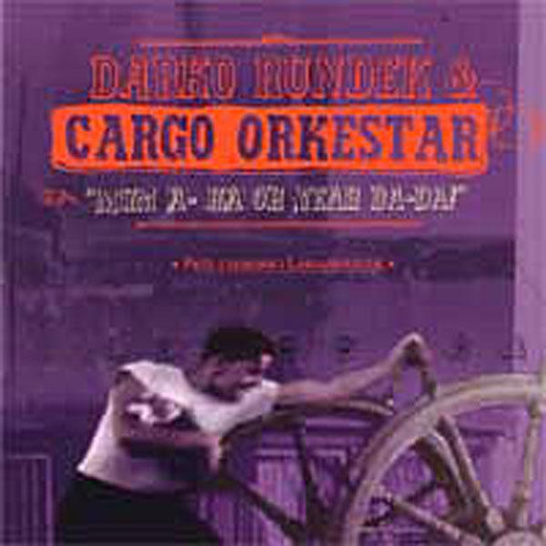 DARKO RUNDEK AND CARGO ORKESTAR - Mhm A-ha Oh Yeah Da-Da! - CD