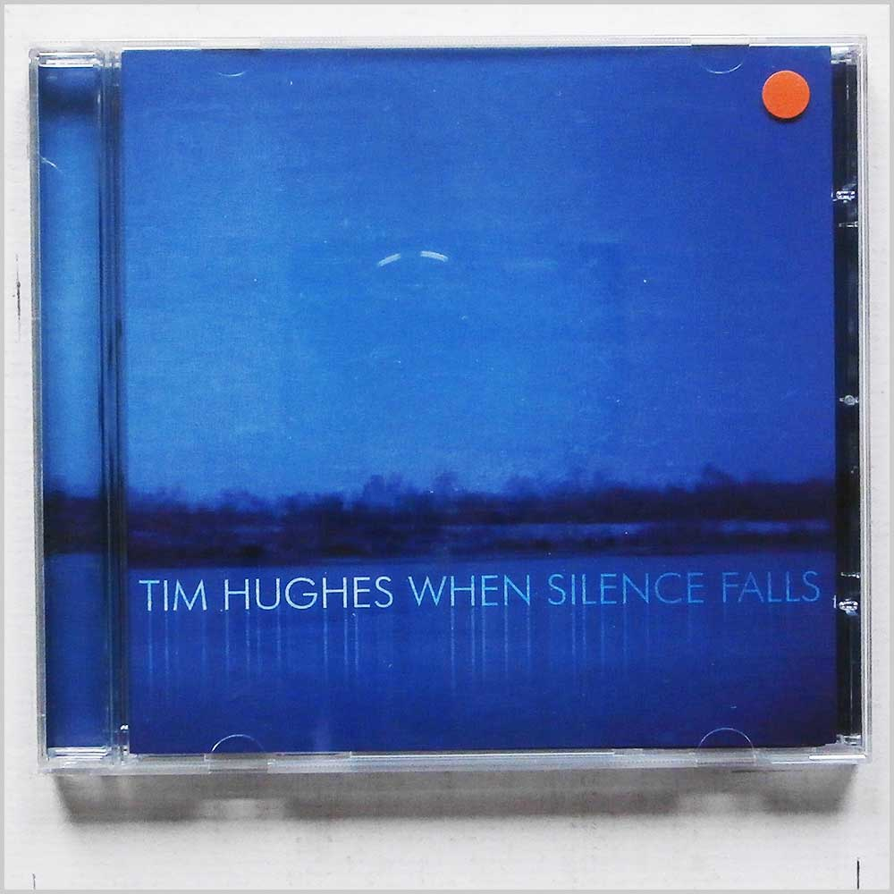 Tim Hughes - When Silence Falls (5019282009729)