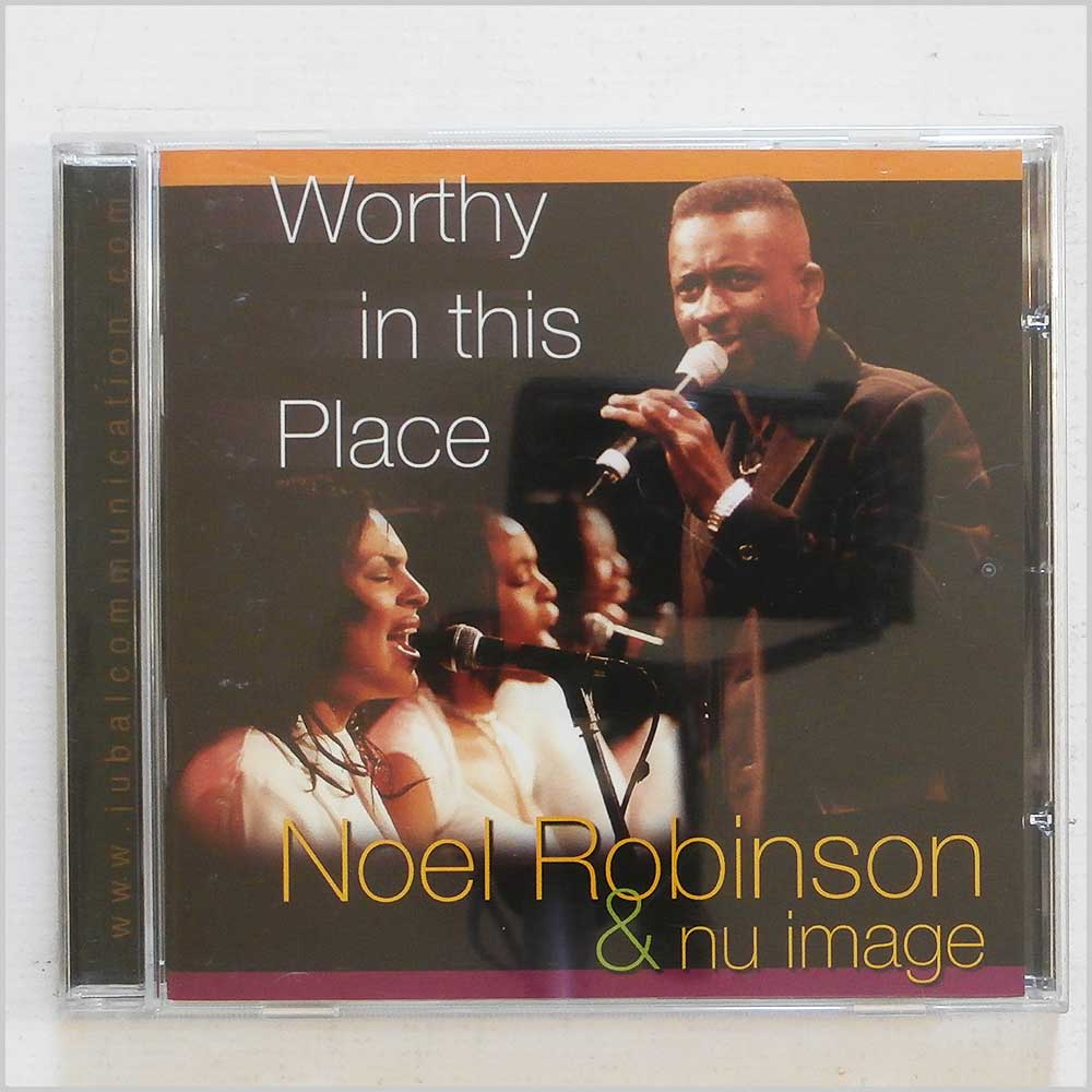 Noel Robinson and Nu Image - Worthy In This Place (5019282231625)