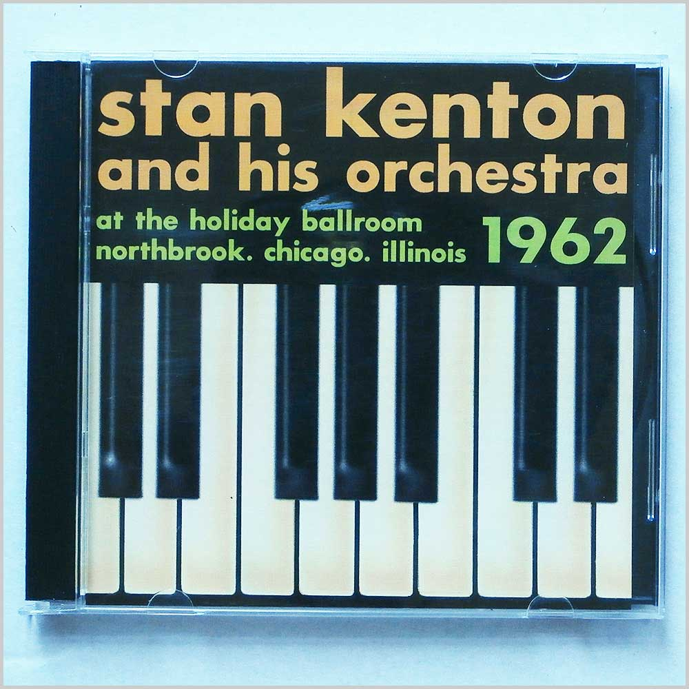 Stan Kenton - At the Holiday Ballroom, Chicago 1962 (5019317101824)