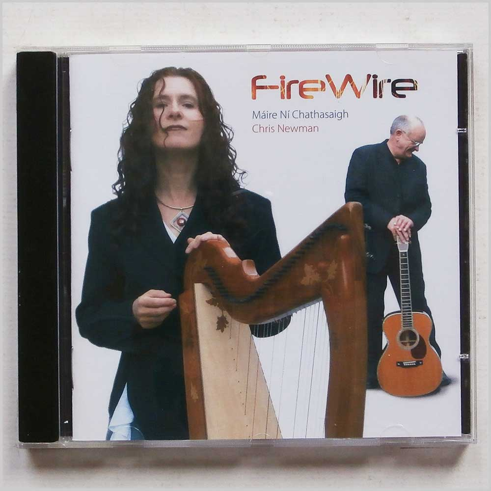 MAIRE NI CHATHASAIGH AND CHRIS NEWMAN - Fire Wire - CD