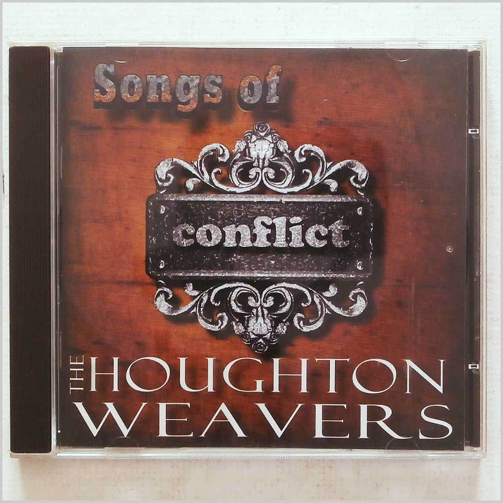 THE HOUGHTON WEAVERS - Songs of Conflict - CD