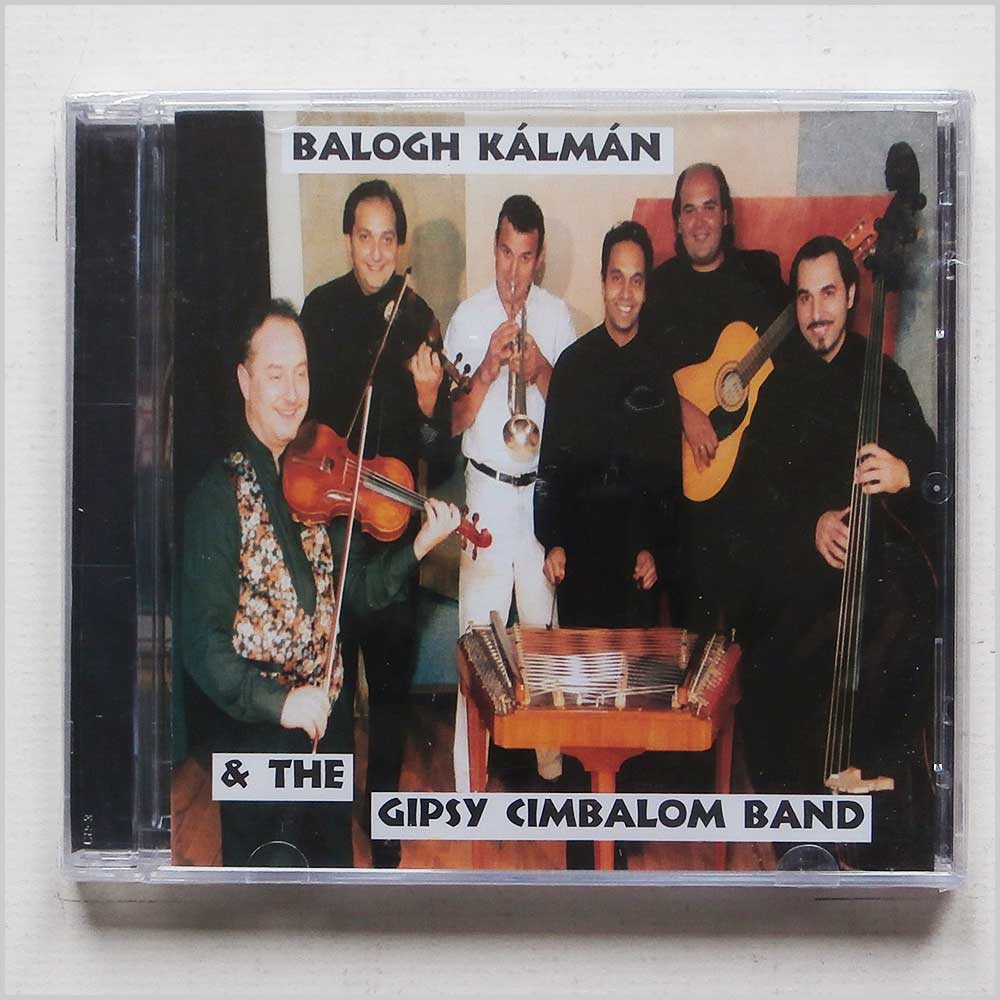 KALMAN BALOGH AND THE GIPSY CIMBALOM BAND - Kalman Balogh and The Gipsy Cimbalom Band - CD