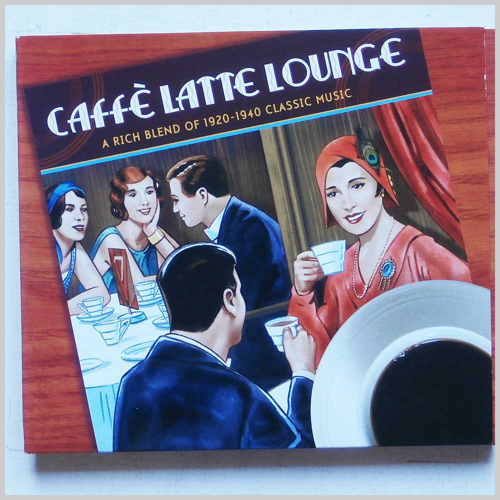 Various - Cafe Latte Lounge: A Rich Blend of 1920-1940 (689279378234)