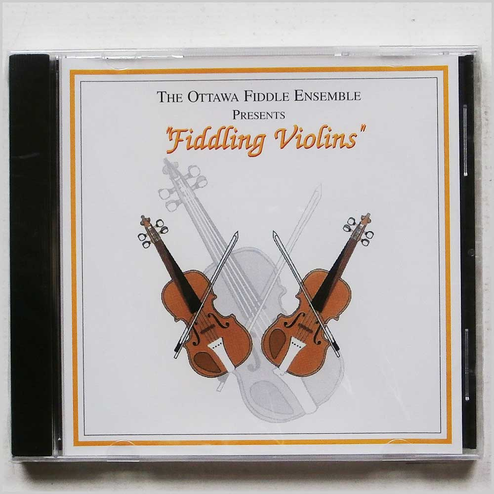 THE OTTAWA FIDDLE ENSEMBLE - Fiddling Violins - CD
