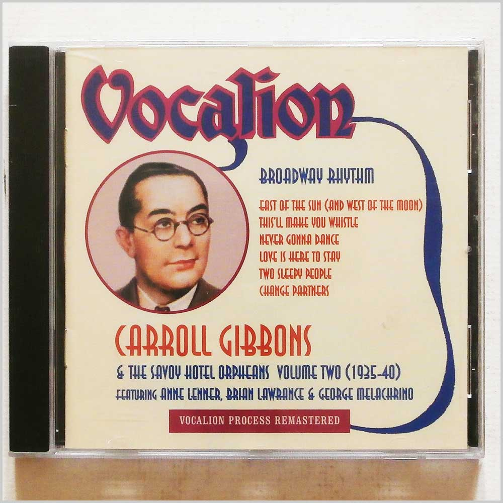 Carroll Gibbons and The Savoy Hotel Orpheans - Vocalion: Broadway Rhythm (765387604721)