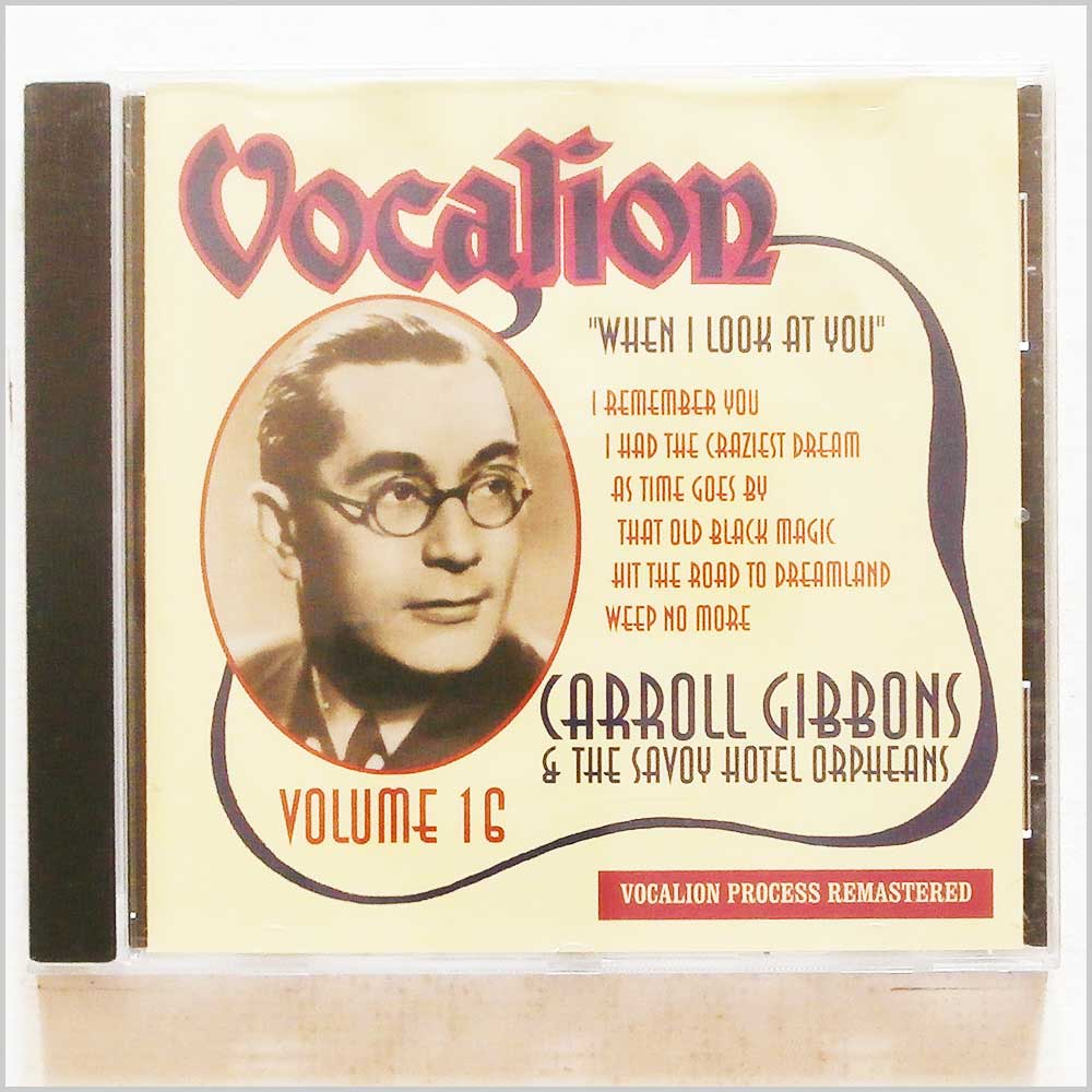 Carroll Gibbons and The Savoy Hotel Orpheans - Vocalion Volume 16: When I Look At You (765387624125)