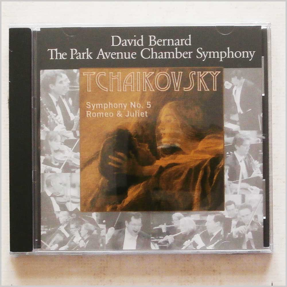 DAVID BERNARD, THE PARK AVENUE CHAMBER SYMPHONY - Tchaikovsky: Symphony No.5, Romeo and Juliet - CD