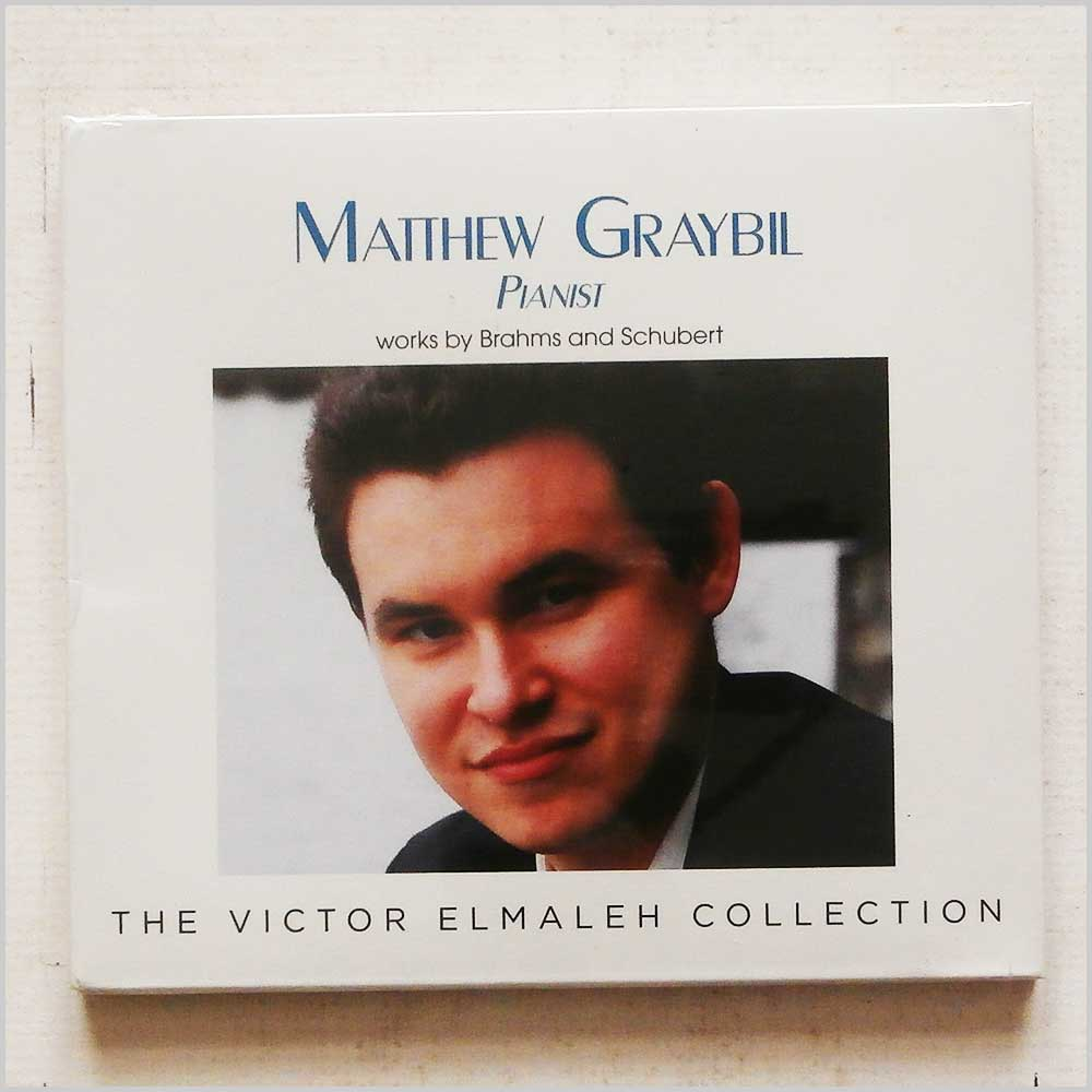 MATTHEW GRAYBIL - Works by Brahms and Schubert - CD
