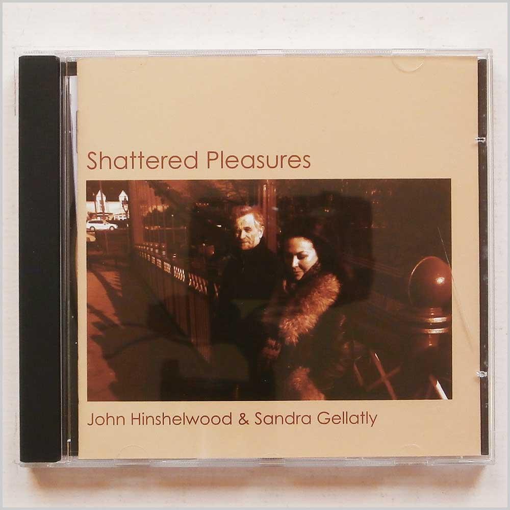 JOHN HINSHELWOOD AND SANDRA GELLATLY - Shattered Pleasures - CD