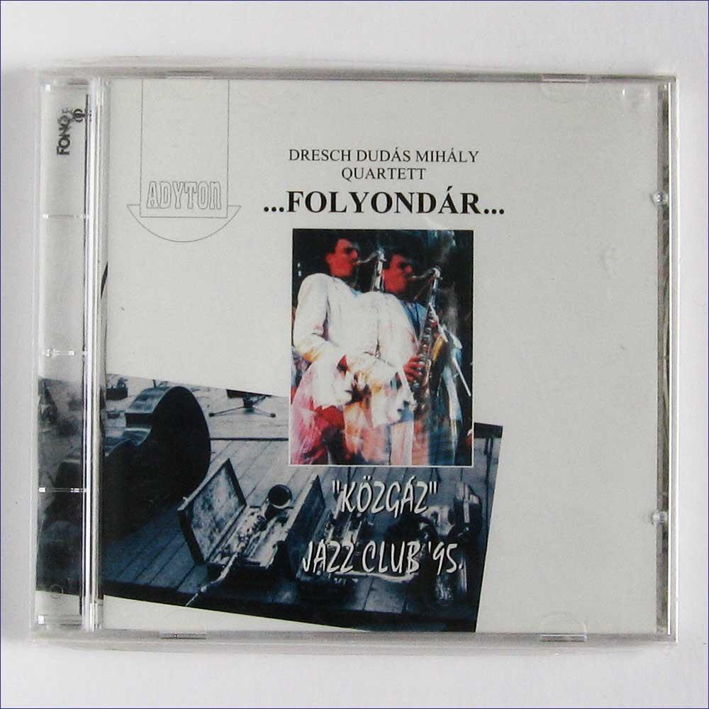 DRESCH DUDAS MIHALY QUARTET - Folyondar, Kozgaz Jazz Club 95 - CD