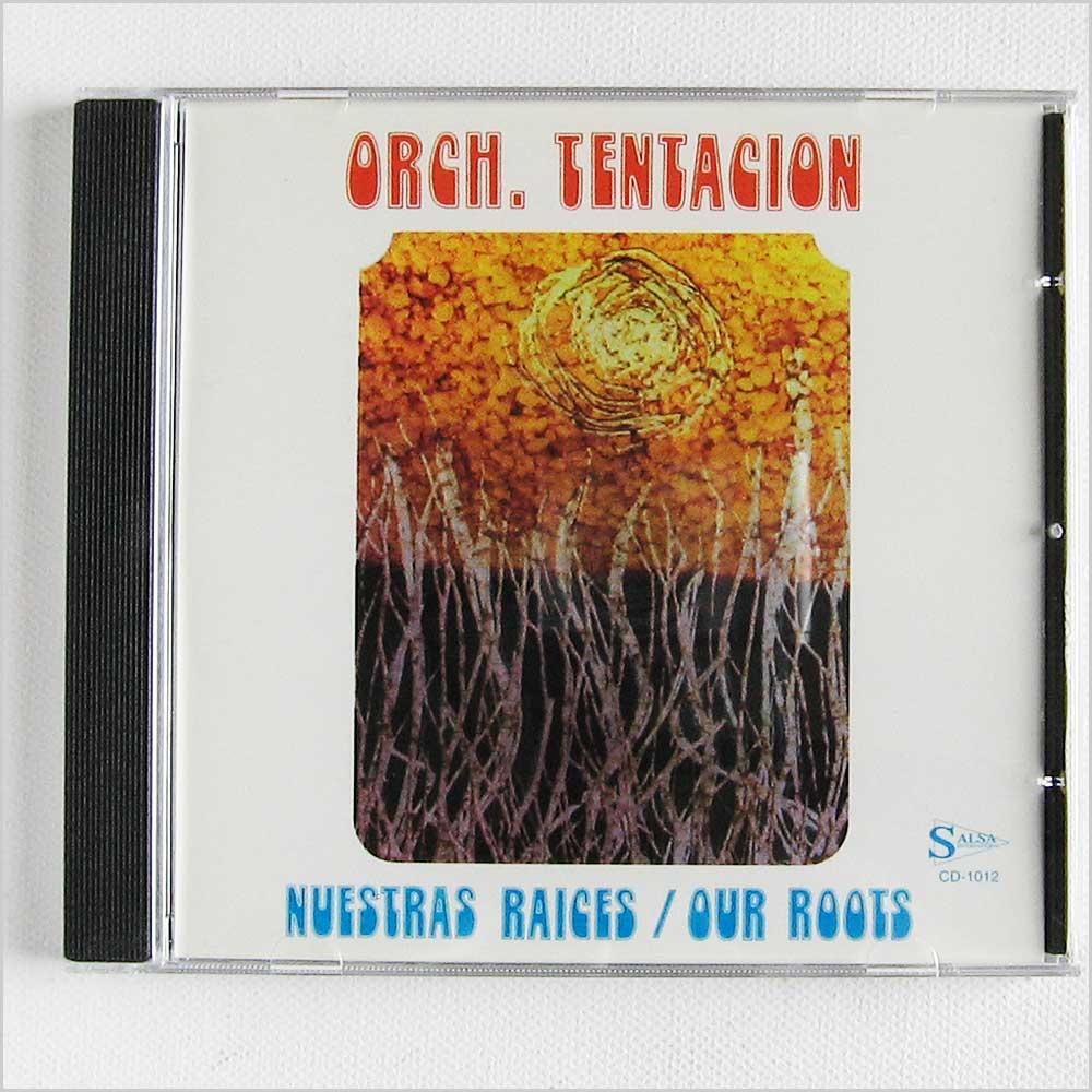 ORCHESTRA TENTACION - Nuestras Raices, Our Roots - CD