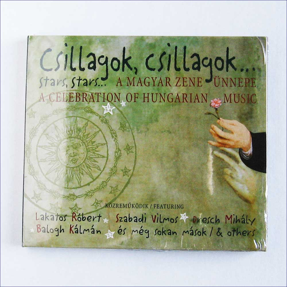 ROBERT LAKATOS, KALMAN BALOGH, AGI SZALOKI AND OTH - Csillagok, Csillagok, Stars, Stars: Celebration Of Hungarian Music - CD