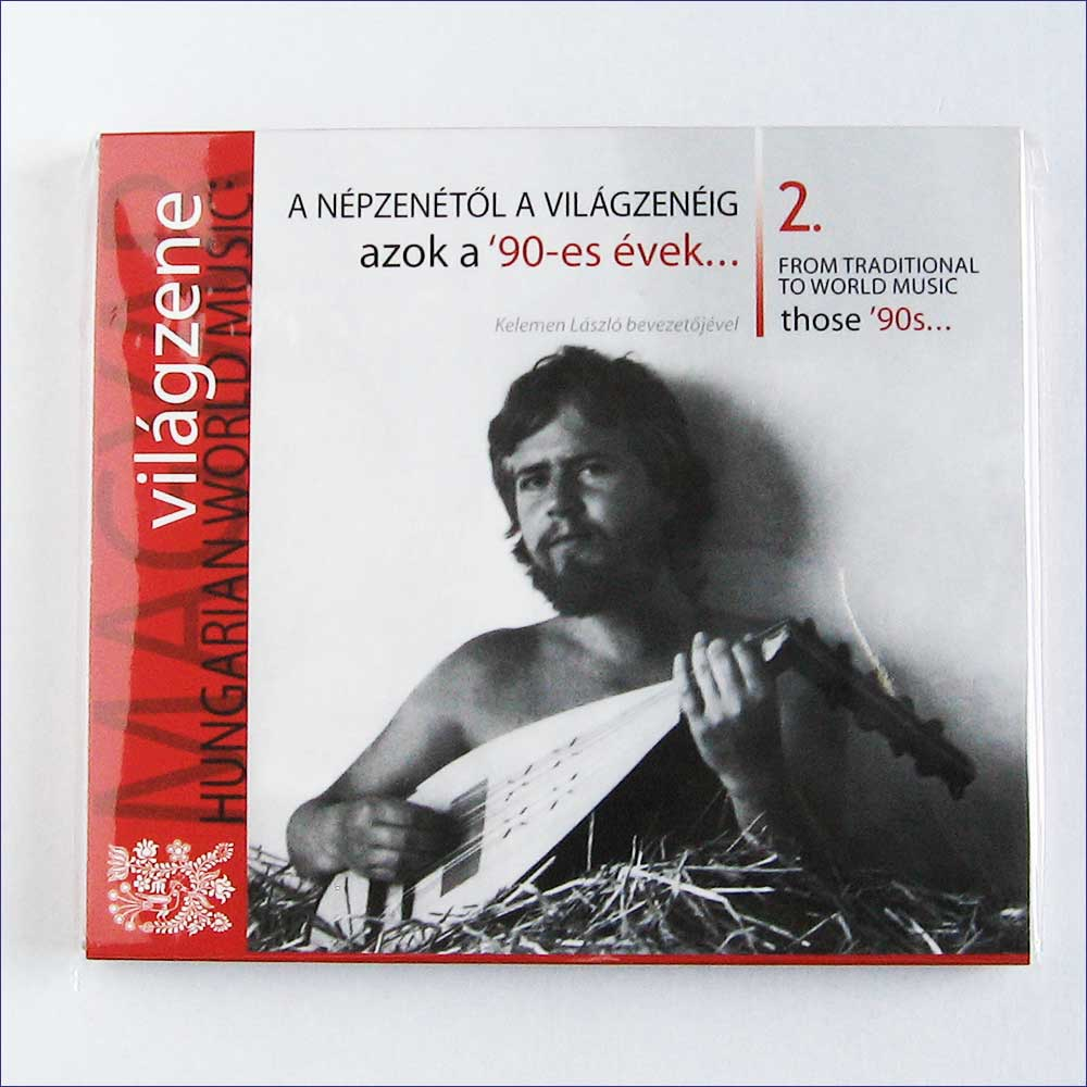VARIOUS - Hungarian World Music 2, From Traditional To World Music – Those 1990s - CD