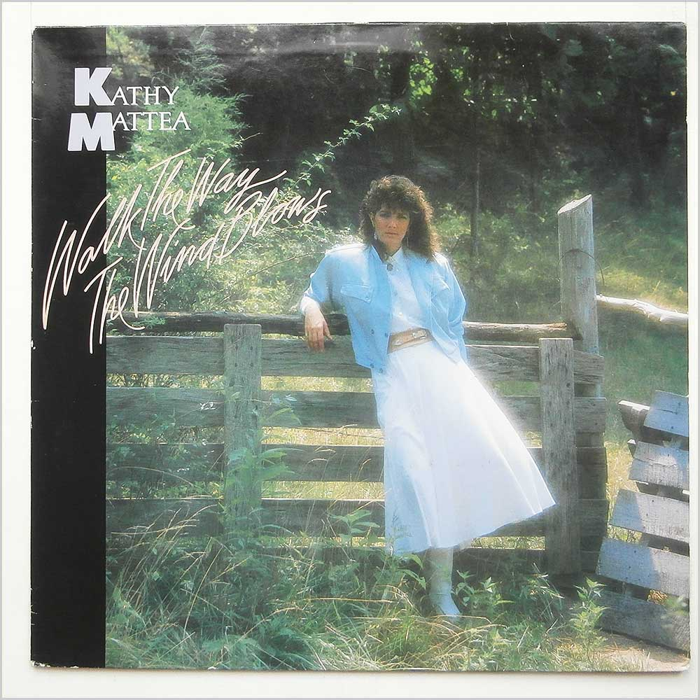 Kathy Mattea - Walk The Way The Wind Blows (830 405-1)