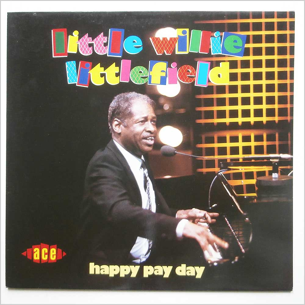 Little Willie Littlefield - Happy Pay Day (CH 150)