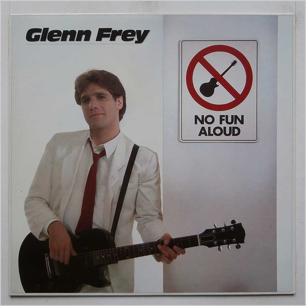 Glenn Frey - No Fun Aloud (E1-60129)