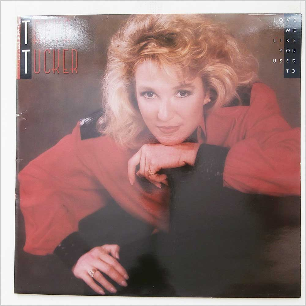 Tanya Tucker - Love Me Like You Used To (EST 2036)