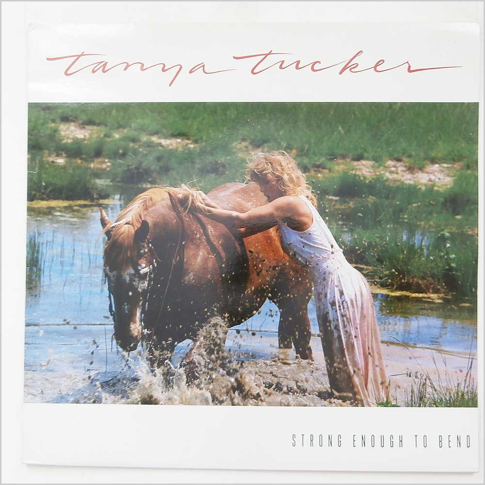 Tanya Tucker - Strong Enough To Bend (EST 2069)