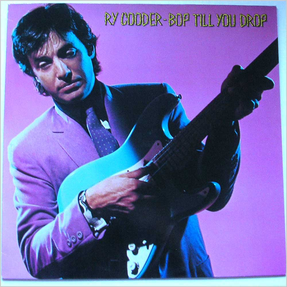 Ry Cooder - Bop Till You Drop (K56 691)