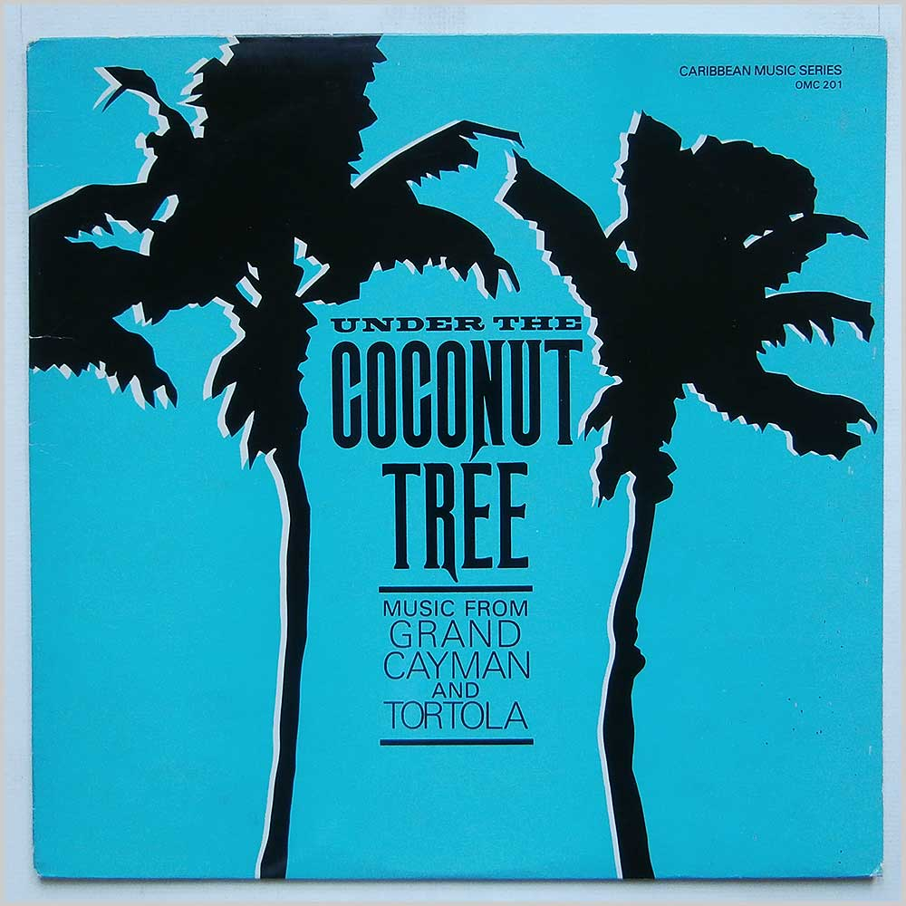 Various - Under The Coconut Tree Music From Grand Cayman And Tortola (OMC 201)