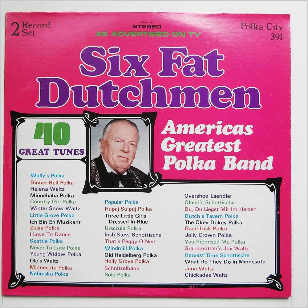 The Six Fat Dutchmen Six Fat Dutchmen Under The Direction Of Harold Loeffelmacher - Polkas: Greatest Hits Vol. II