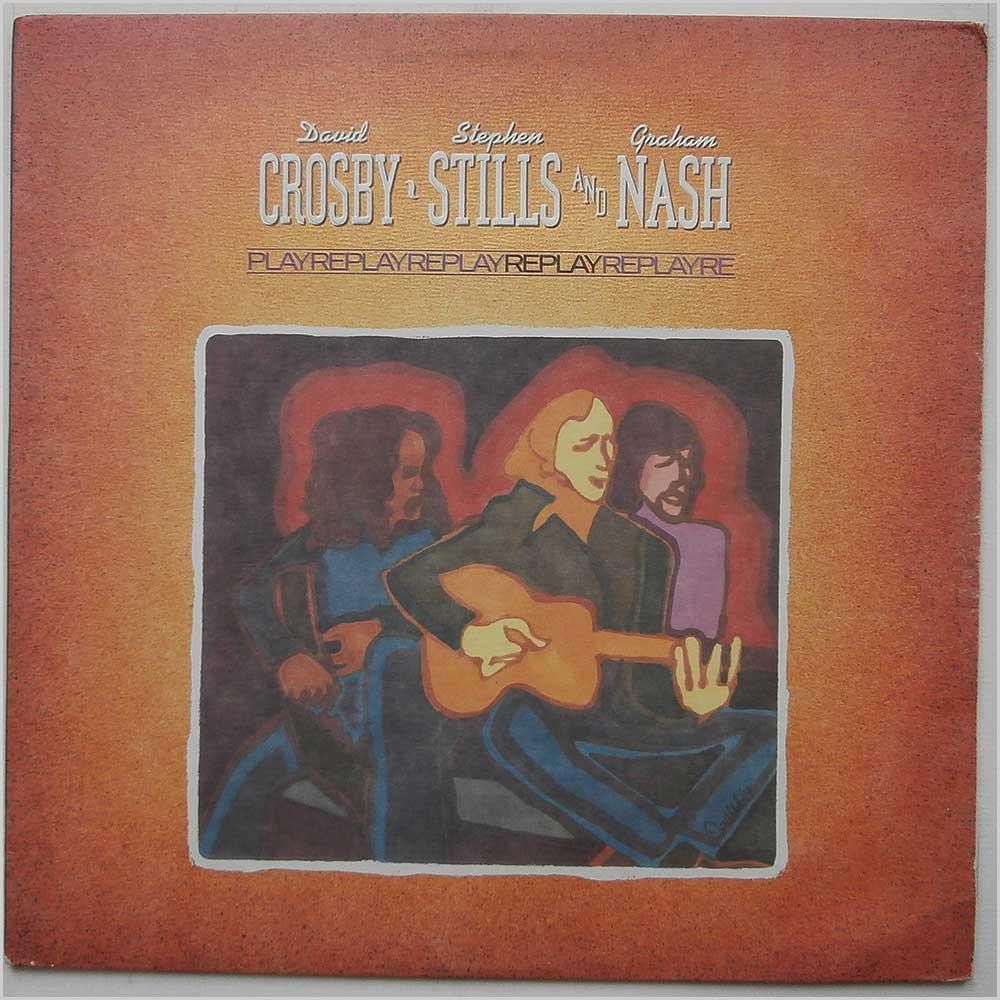 Crosby, Stills & Nash - Replay (SD-16026)
