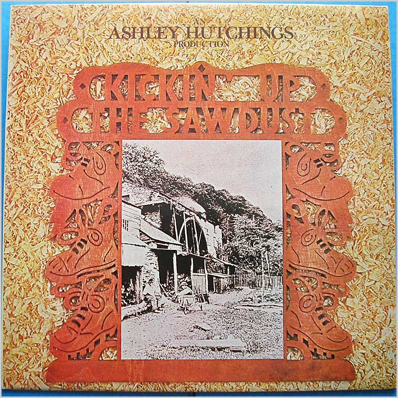 Ashley Hutchings - Kickin' Up the Sawdust (SHSP 4073)