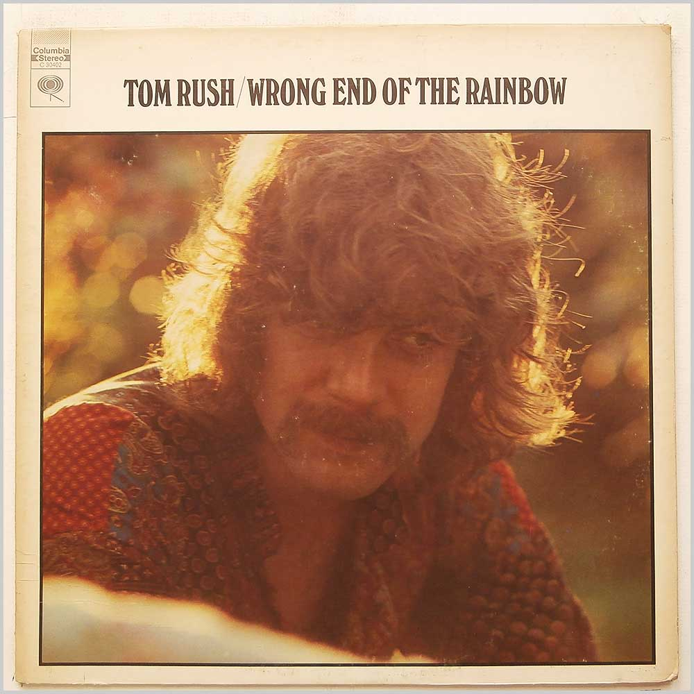 Tom Rush - Wrong End Of The Rainbow (C 30402)