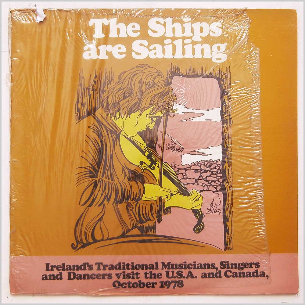 Various - The Ships Are Sailing: Ireland's traditional musicians, singers and dancers visit the USA and Canada, October 1978 (CL 18)