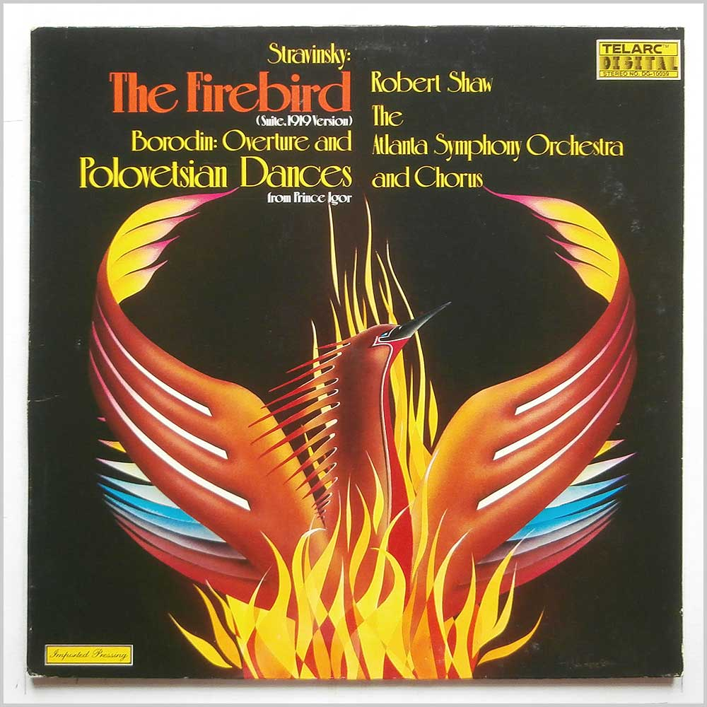 Robert Shaw, Atlanta Symphony Orchestra and Chorus - Stravinsky: The Firebird, Borodin: Overture And Polovetsian Dances From Prince Igor (DG-10039)