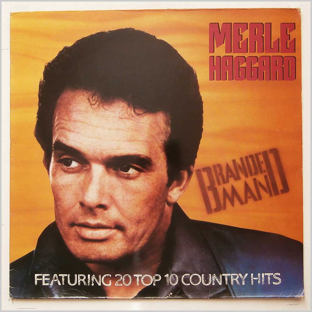 Merle Haggard - Branded Man (Featuring 20 Top 10 County Hits) (EG 26 05291)