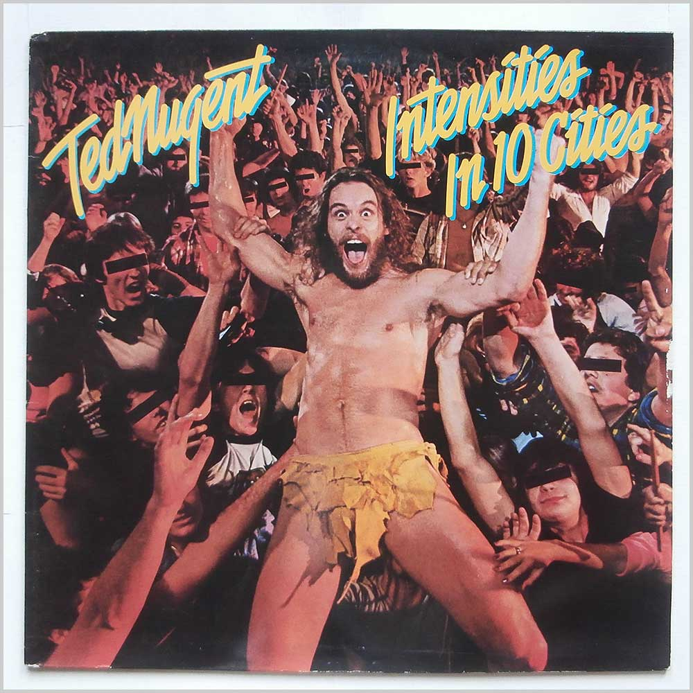 Ted Nugent - Intensities In 10 Cities (EPC 84917)