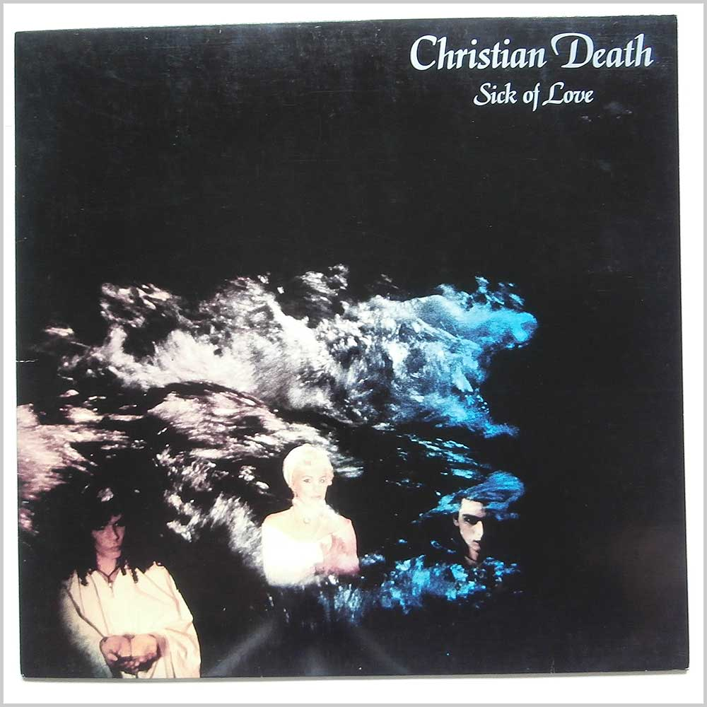Christian Death - Sick Of Love (JUNG 35 T)