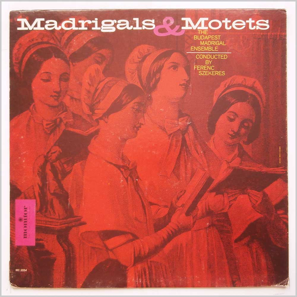 Ferenc Szekeres, The Budapest Madrigal Ensemble - Madrigal And Motets (MC 2054)
