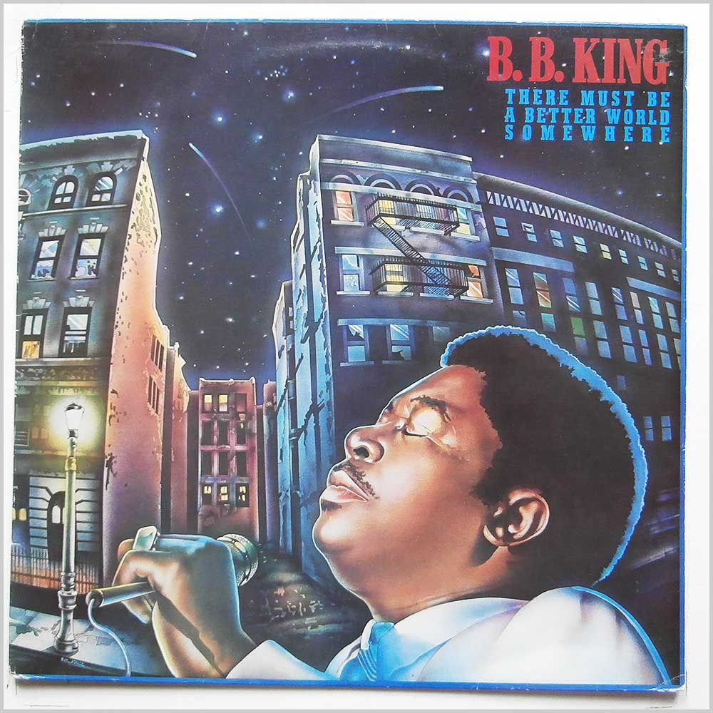 B. B. King - There Must Be A Better World Somewhere (MCF 3095)