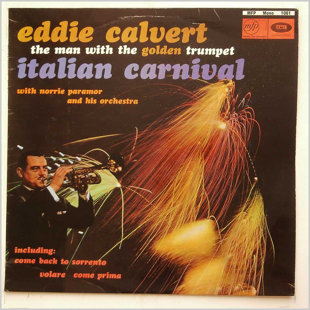 Norrie Paramor and His Orchestra - Eddie Calvert, The Man With The Golden Trumpet, Italian Carnaval (MFP 1061)