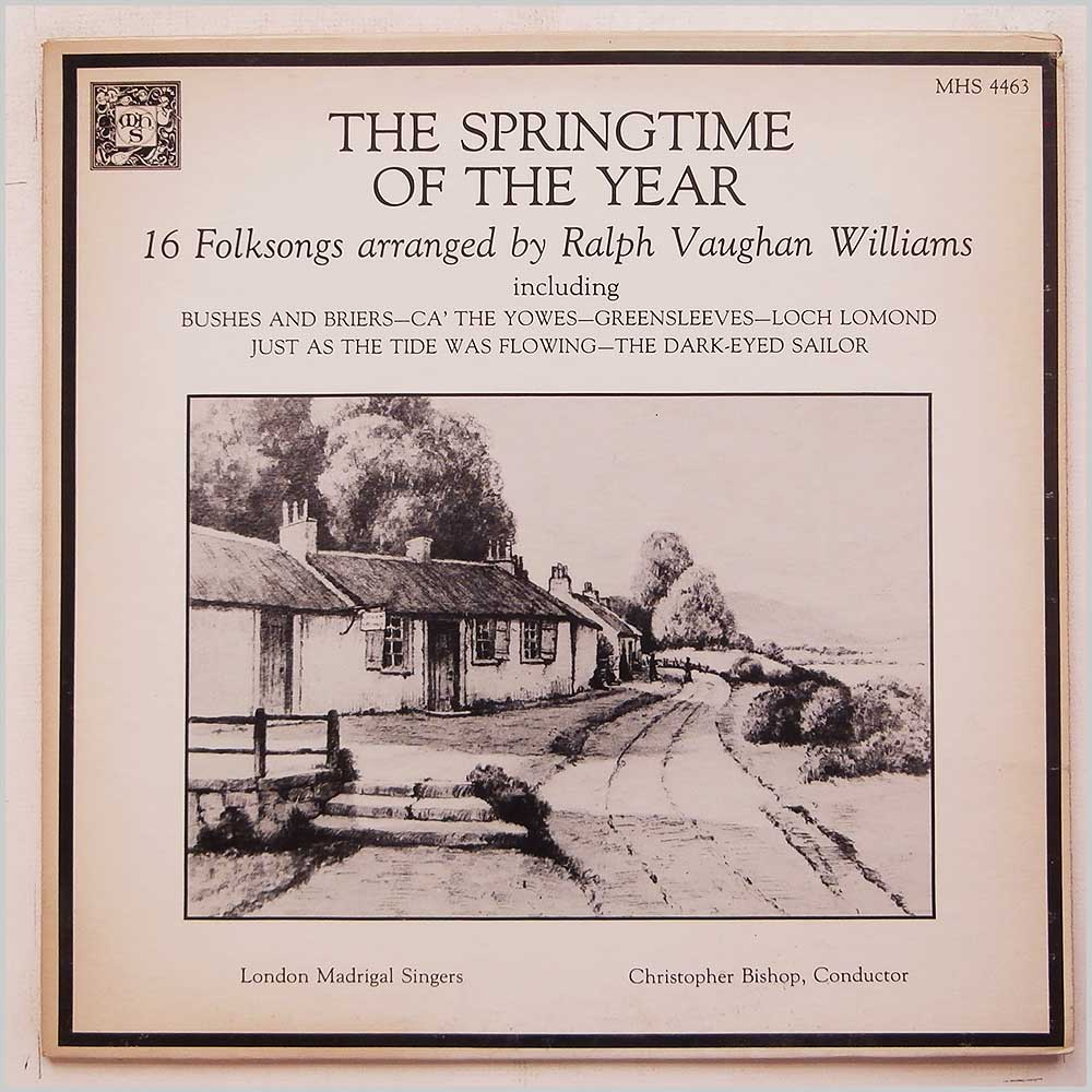 Christopher Bishop, London Madrigal Singers - The Springtime Of The Year: 16 Foksongs Arranged By Ralph Vaughn Williams (MHS 4463)