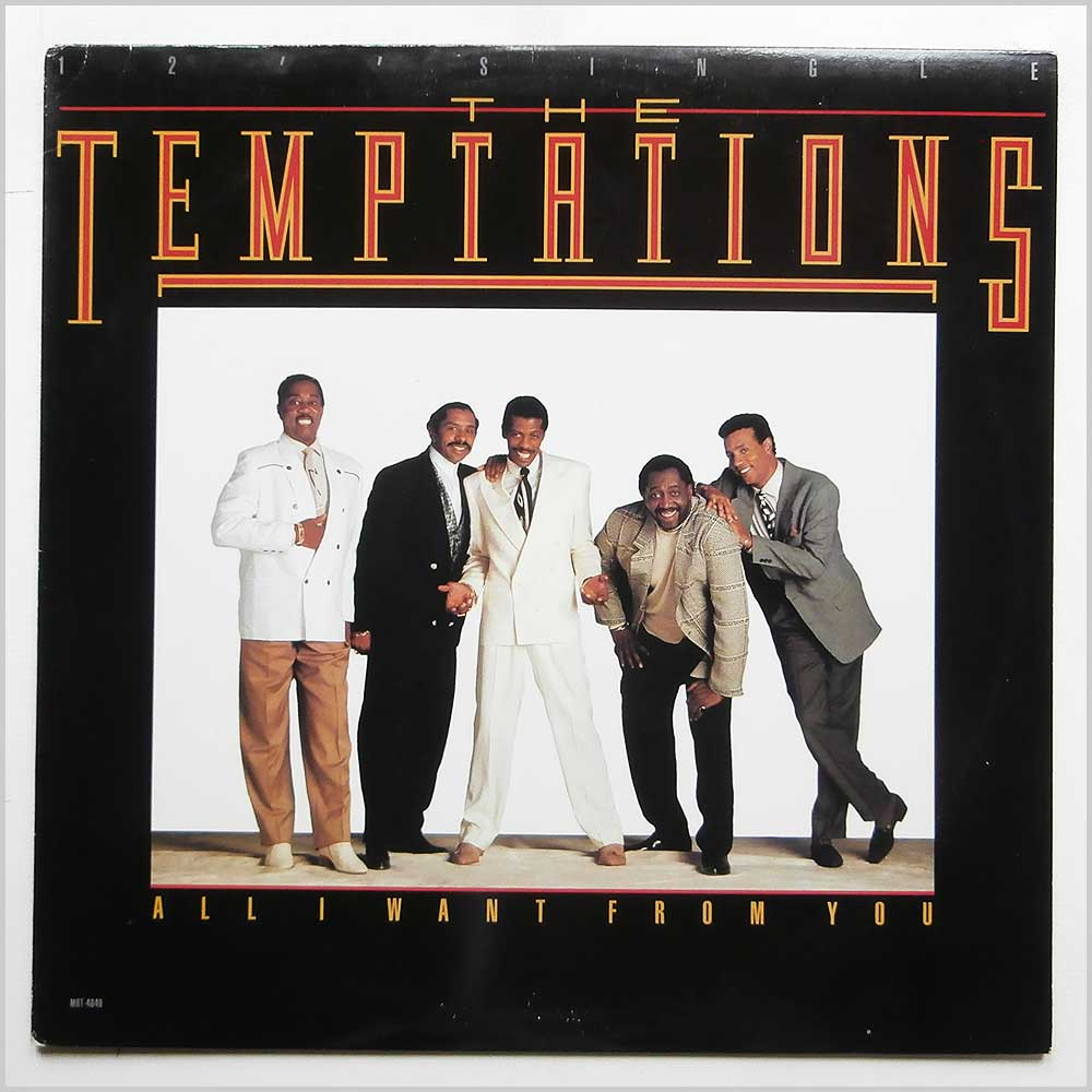 THE TEMPTATIONS - All I Want From You - 12 inch 45 rpm