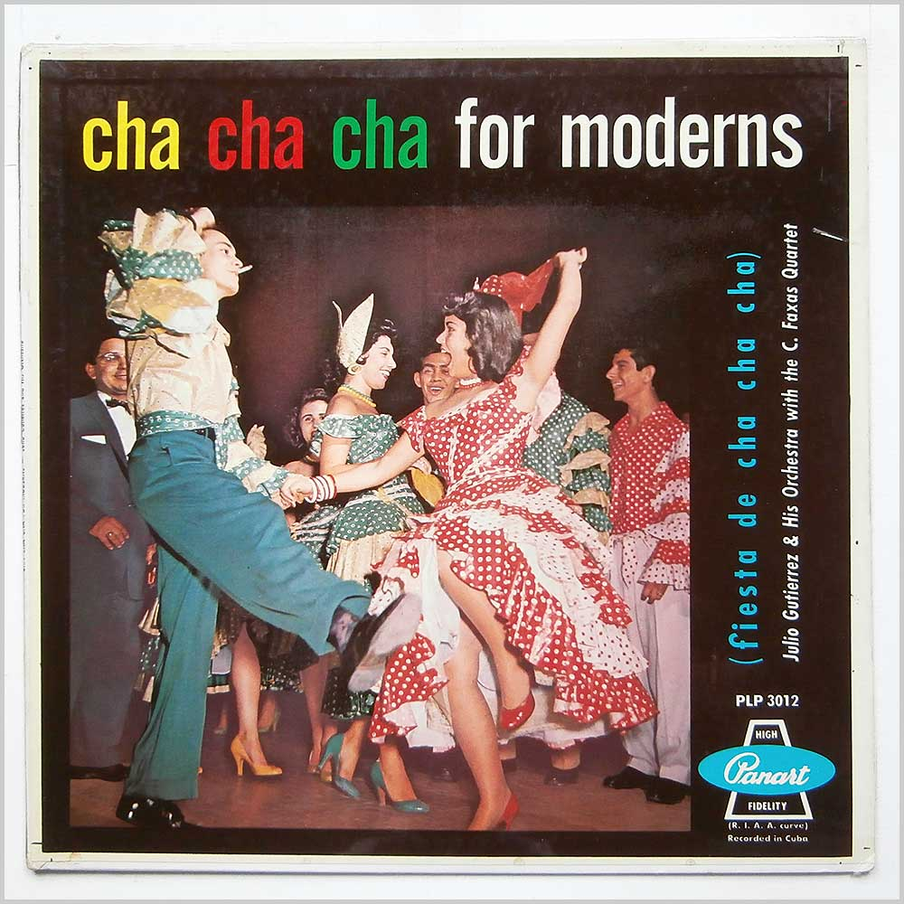 Julio Gutierrez And His Orchestra With The C. Faxas Quartet - Cha Cha Cha For Moderns (PLP 3012)