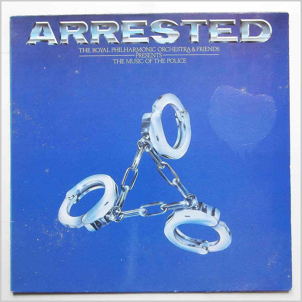 The Royal Philharmonic Orchestra And Friends - Arrested, The Music Of The Police (RCALP 8001)