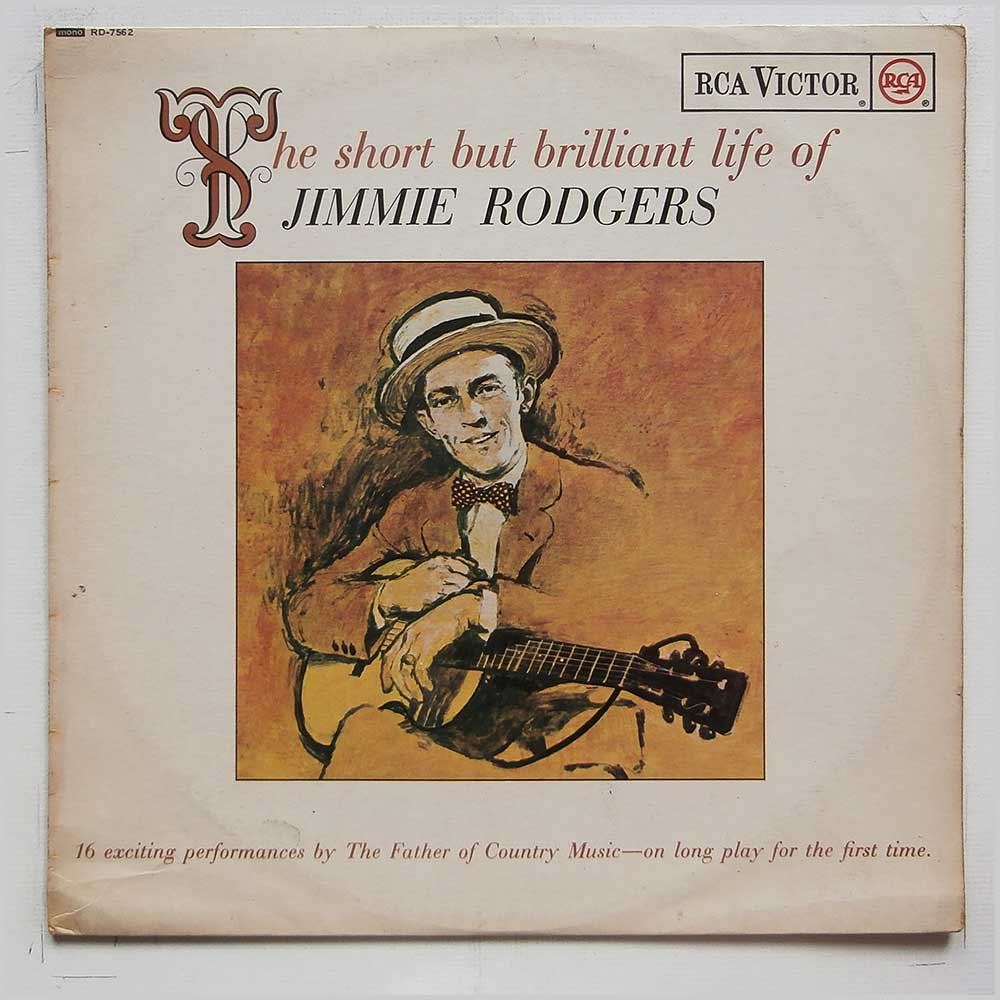 Jimmie Rodgers - The Short But Brilliant Life Of Jimmie Rodgers (RD-7562)