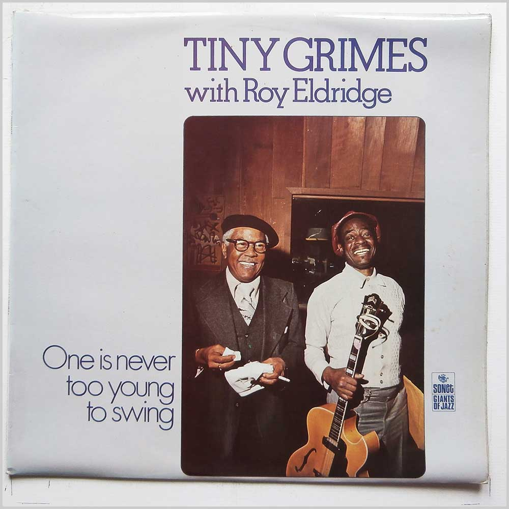 Tiny Grimes, Roy Eldridge - One Is Never Too Old To Swing (SNTF 736)
